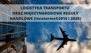 Logistyka transportu oraz Międzynarodowe reguły handlowe
