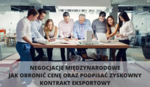 Międzynarodowe negocjacje cenowe – jak obronić cenę oraz podpisać zyskowny kontrakt eksportowy